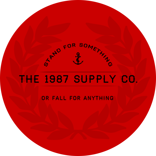 The 1987 Supply Co. - Stand for Something or Fall for Anything